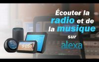 Tutoriel : comment écouter la radio et de la musique avec Alexa d'Amazon