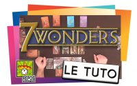 7 WONDERS - Le Tutoriel