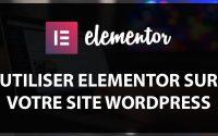 Comment utiliser Elementor sur votre site Wordpress - Tutoriel Français 2018 gCKn