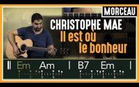 Cours de Guitare : Apprendre Il est où le bonheur de Christophe Maé