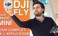 DJI FLY pour MAVIC MINI - TUTORIEL COMPLET de l'APPLICATION