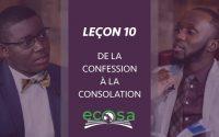 Leçon 10 : De la confession à la consolation