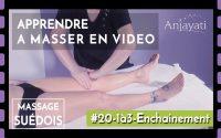 Tuto massage : APPRENDRE A MASSER - MASSAGE SUÉDOIS - LEÇON 20 #4 - Enchaînement de la leçon