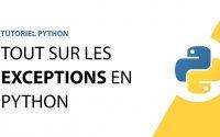 Tutoriel Python - Les exceptions en Python