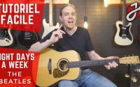 APPRENDRE « EIGHT DAYS A WEEK » DES BEATLES À LA GUITARE - Cours de guitare - Tutoriel Gratuit