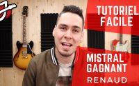 APPRENDRE « MISTRAL GAGNANT » DE RENAUD À LA GUITARE - Cours de guitare - Tablature et tutoriel