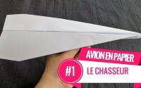AVION EN PAPIER #1 Le Chasseur (Tutoriel)