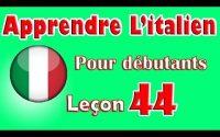 Apprendre L'italien Pour Dèbutants, Leçon: 44