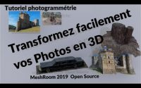 Comment transformer  photos et vidéos en objet 3D - Tutoriel meshroom version 2019 photogrammétrie