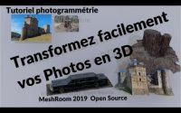 Comment transformer photos et vidéos en objet 3D - Tutoriel meshroom version 2019 photogrammétrie