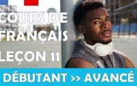 Cours de français gratuit / Débutant / Leçon #11