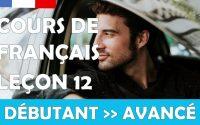 Cours de français gratuit / Débutant / Leçon #12