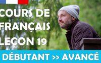 Cours de français gratuit / Débutant / Leçon 19