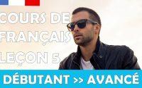 Cours de français gratuit / Débutant / Leçon #5