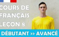 Cours de français gratuit / Débutant / Leçon #8
