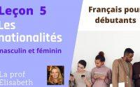 Leçon 5. Pour français débutants. Les nationalités - masculin et féminin -English captions available