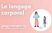 Le langage corporel - Leçon d'éducation positive