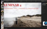 Luminar 4: premiers pas et conseils pratiques | Tutoriel logiciel retouche photo