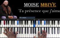 Moise Mbiye - Ta présence que j'aime: Tutoriel Débutant PIANO QUICK