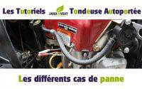 [Tutoriel Autoportée n°8] : Les différents cas de panne sur votre tracteur tondeuse autoportée