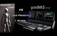 Tutoriel GMA3 - Presets - 1.Les Bases (Bentoylight vs GrandMA3) v1.0