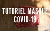 Tutoriel Masque Covid-19