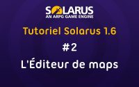 Tutoriel Solarus 1.6 [fr] - #2 : L'éditeur de maps