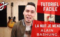 APPRENDRE « LA NUIT JE MENS » DE ALAIN GASHUNG À LA GUITARE - Cours de guitare - Tablature