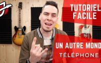 APPRENDRE « UN AUTRE MONDE » DE TÉLÉPHONE À LA GUITARE - Cours de guitare - Tablature