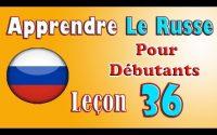 Apprendre le russe en français pour débutants leçon: 36