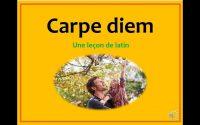 CARPE DIEM - une leçon de latin
