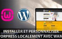 Comment installer et personnaliser Wordpress localement avec WAMP - Tutoriel PC 2018