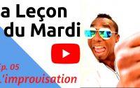 EP. 05 la Leçon du Mardi • L'improvisation • Yann Cléry