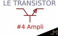 Le transistor: tutoriel #4 - l'amplificateur