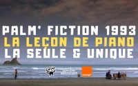 PALM' FICTION #3 • La Leçon de Piano (Palme d'Or 1993) racontée par Xavier Leherpeur