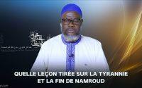 Quelle leçon tirée sur la tyrannie et la fin de Namroud | Oustaz Oumar Ahmad SALL