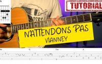 TUTORIEL DE GUITARE, Vianney - N'attendons pas (ACCORDS + TABLATURES)