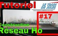 TUTORIEL RÉSEAU HO #17 - ECLAIRAGE MODULES XPO