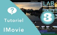 Tutoriel 17 : Imovie (épisode 3)