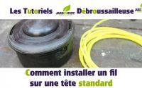 [Tutoriel Débroussailleuse n°3] : Comment installer un fil sur une tête de debroussailleuse standard