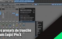 Tutoriel Logic Pro X (en Français): comment utiliser / sauvegarder ses presets de tranche.