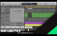 Tutoriel Logic Pro X (en Français): les alternatives de pistes.