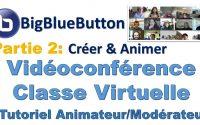02 Comment utiliser BigBlueButton pour Vidéoconférence Classe virtuelles, Tutoriel Animateur