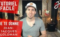 APPRENDRE « JE TE DONNE » DE JEAN-JACQUES GOLDMAN À LA GUITARE - Cours de guitare - Tutoriel
