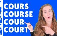 COURS, COURSE, COURT, COUR - leçon de français - French lesson