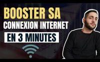 Comment Améliorer Sa Connexion Internet En 3 Minutes [Tutoriel Facile 2020]