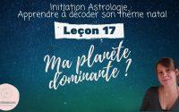Décoder son thème natal - Leçon 17 : Planète dominante