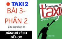 Le nouveau taxi 2   Leçon 3: Blog (Phần 2 và hết)