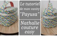 Le tutoriel de mon Vanity Payusa / Nathalie couture easy