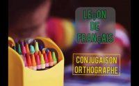 Leçon de français(conjugaison-orthographe)